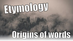 etymology origins of words