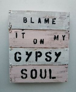 blame-it-on-my-gipsy-soul