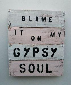 blame-it-on-my-gipsy-soul